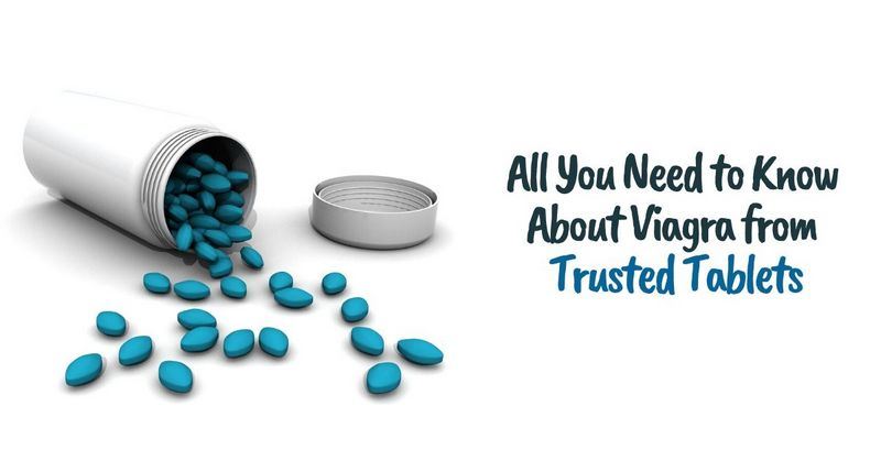 All You Need to Know About Viagra from Trusted Tablets
